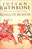 Rathbone, Julian: Kings of Albion