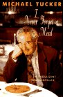 I Never Forget a Meal: An Indulgent…