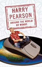 Around the World by Mouse by Harry Pearson