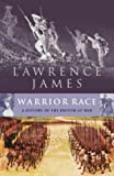 James, Lawrence: Warrior Race: The British Experience of War from Roman Times to the Present