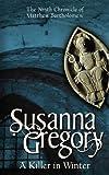 Gregory, Susanna: A Killer in Winter (Matthew Bartholomew Chronicles)