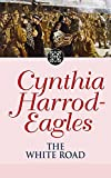 Harrod-Eagles, Cynthia: The White Road (Morland Dynasty Series)