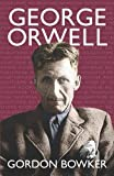 Bowker, Gordon: George Orwell