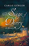 Gebler, Carlo: The Siege of Derry