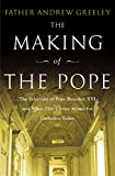 Greeley, Andrew M.: The Making of the Pope 2005