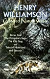 Williamson, Henry: The Collected Nature Stories of Henry Williamson