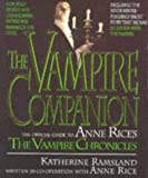 Ramsland, Katherine: Vampire Companion : Official Guide to Anne Rice&#39;s &quot;Vampire Chronicles&quot;