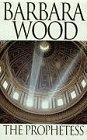 Wood, Barbara: The Prophetess