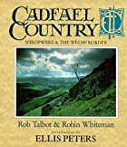 Cadfael Country: Shropshire and the Welsh…