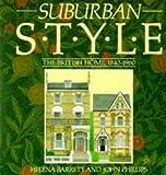 Barrett, Helena: Suburban Style: The British Home, 1840-1960
