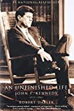 Dallek, Robert: An Unfinished Life: John F. Kennedy 1917-1963