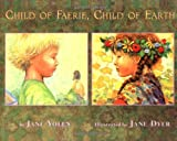 Yolen, Jane: Child of Faerie, Child of Earth