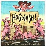 Wilson, Karma: Hogwash! (Wilson, Karma)