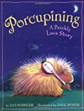 Wheeler, Lisa: Porcupining