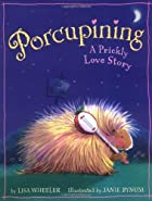 Porcupining: A Prickly Love Story by Lisa…