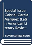 Miller, Yvette E.: Special Issue Gabriel Garcia Marquez (Latin American Literary Review, Vol. 8, No. 25, January-June, 1985)