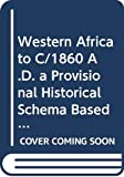 George E. Brooks: Western Africa to C/1860 A.D. a Provisional Historical Schema Based on Climate Periods