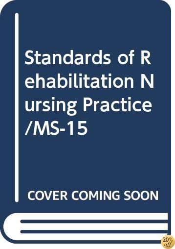 Standards of Rehabilitation Nursing Practice/MS-15