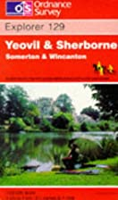 Explorer Map 129: Yeovil and Sherborne,…