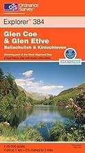 Explorer Map 384: Glen Coe and Glen Etive,…