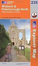 Explorer Map 235: Wisbech & Peterborough…