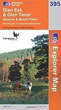 Explorer Map 395: Glen Esk and Glen Tanar by…
