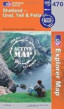 Explorer Map 470: Shetland: Unst, Yell &…