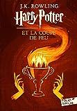 J. K. Rowling: Harry Potter et la Coupe de Feu / Harry Potter and the Goblet of Fire (Harry Potter Series) (French Edition)