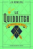 Rowling, J. K.: Le Quidditch a Travers Les Ages / Quidditch Through the Ages (Harry Potter) (French Edition)