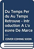 Bree, Germaine: Du Temps Perdu Au Temps Retrouve - Introduction A L'oeuvre De Marcel Proust (French Edition)