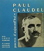 Paul Claudel by Louis Perche