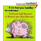 Barrett, Judi: Il Ne Faut Pas Habiller Les Animaux (French Edition)