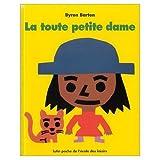 Byron Barton: La Toute Petite Dame (French Edition)