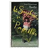 Jean-Dominique Bauby: Le Scaphandre et le Papillon (French Edition)