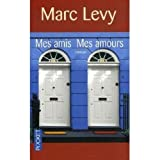 Marc Levy: Mes amis, mes amours (French Edition)