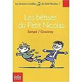 Sempe: Histoires Inedites du Petit Nicolas Volume 1: Les Betises du Petit Nicolas (French Edition)