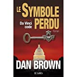 Dan Brown: Le Symbole Perdu (French edition of The Lost Symbol)