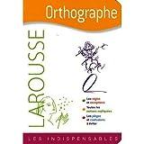 Larousse Staff: Larousse Orthographe (French Edition)