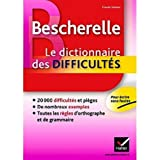 Bescherelle: Bescherelle - Le dictionnaire des difficultes (French Edition)