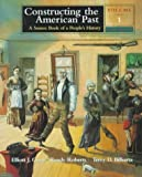 Roberts, Randy: Constructing the American Past: A Source Book of a People&#39;s History