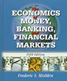 Mishkin, Frederic S.: The Economics of Money, Banking, and Financial Markets