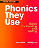 Cunningham, Patricia M.: Phonics They Use: Words for Reading and Writing