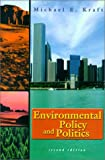 Kraft, Michael E.: Environmental Policy and Politics: Toward the 21st Century