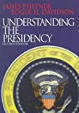James P. Pfiffner: Understanding the Presidency (2nd Edition)
