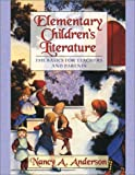 Anderson, Nancy A.: Elementary Children&#39;s Literature: The Basics for Teachers and Parents