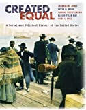 Ruiz, Vicki L.: CREATED EQUAL: A SOCIAL AND POLITICAL HISTORY OF THE UNITED STATES