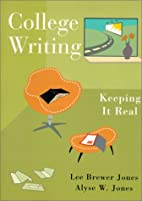College Writing: Keeping it Real by Lee…