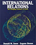 Donald M. Snow: International Relations: Contours of Power