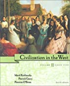 Civilization in the West, Volume II: Since…