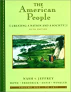 The American People, Volume I - To 1877:…